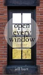 Open Every Window - An Advent Inspiration ebook by Jeff Burt