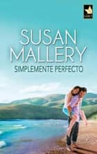 SIMPLEMENTE PERFECTO ebook by SUSAN MALLERY