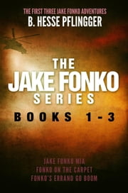 The Jake Fonko Series: Books 1, 2 & 3 ebook by B. Hesse Pflingger