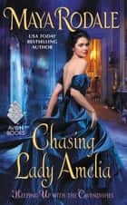 Chasing Lady Amelia - Keeping Up with the Cavendishes ebook by Maya Rodale