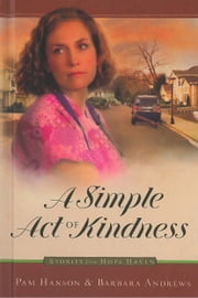 A Simple Act of Kindness ebook by Pam Hanson,Barbara Andrews