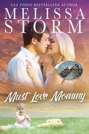 Must Love Mommy ebook by Melissa Storm