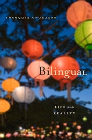 Bilingual - Life and Reality ebook by François Grosjean