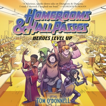 Homerooms and Hall Passes: Heroes Level Up audiobook by Tom O'Donnell