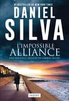 L'impossible alliance - Une nouvelle mission de Gabriel Allon ebook by Daniel Silva