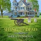 Seeing the Dead audiobook by Sheila Connolly