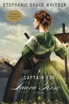 A Captain for Laura Rose ebook by Stephanie Grace Whitson
