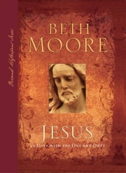 Jesus - 90 Days with the One and Only ebook by Beth Moore