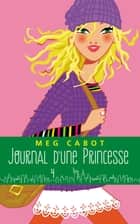 Journal d'une Princesse - Tome 4 - Paillettes et courbette ebook by Meg Cabot, Josette Chicheportiche