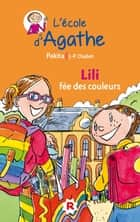 Lili fée des couleurs ebook by Pakita, Jean-Philippe Chabot