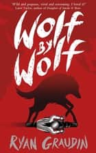 Wolf by Wolf: A BBC Radio 2 Book Club Choice - Book 1 ebook by Ryan Graudin
