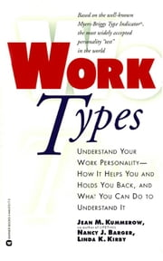 Work Types ebook by Jean M. Kummerow,Nancy J. Barger,Linda K. Kirby