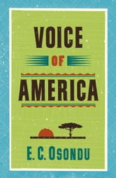 Voice of America - Stories ebook by E.C. Osondu
