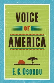 Voice of America ebook by E.C. Osondu