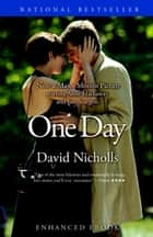 One Day Deluxe Movie Edition (Enhanced eBook) - Novel, Screenplay, and Bonus Video Content ebook by David Nicholls