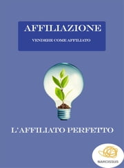 Vendere come Affiliato ebook by Luca Negri