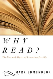 Why Read? ebook by Mark Edmundson
