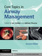 Core Topics in Airway Management ebook by Ian Calder,Adrian Pearce