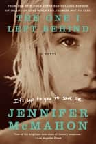 The One I Left Behind - A Novel ebook by