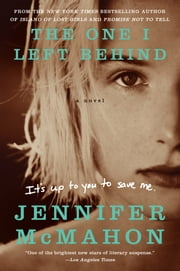 The One I Left Behind - A Novel ebook by Jennifer McMahon