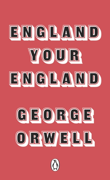 England Your England ebook by George Orwell