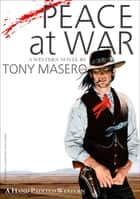 Peace at War ebook by Tony Masero