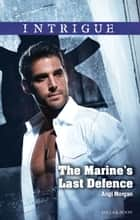 The Marine's Last Defence ebook by Angi Morgan