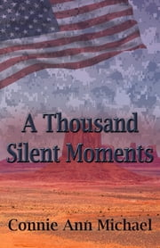 A Thousand Silent Moments ebook by Connie Ann Michael