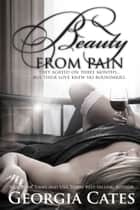 Beauty from Pain ebook by Georgia Cates