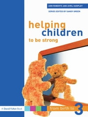 Helping Children to be Strong ebook by Ann Roberts, Avril Harpley