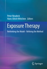 Exposure Therapy - Rethinking the Model - Refining the Method ebook by