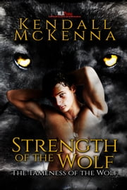 Strength of the Wolf ebook by Kendall McKenna