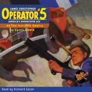 Operator #5: The Invisible Empire audiobook by Curtis Steele