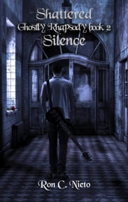 Shattered Silence ebook by Ron C. Nieto