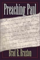 Preaching Paul ebook by Brad Braxton