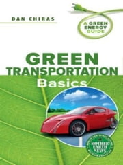 Green Transportation Basics ebook by Dan Chiras