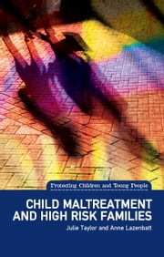 Child Maltreatment and High Risk Families ebook by Julie Taylor,Anne Lazenbatt