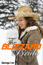 The Blizzard Bride: Sweet Western Romance ebook by Sharaya Lee
