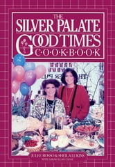 Silver Palate Good Times Cookbook ebook by Sheila Lukins,Sarah Leah Chase,Julee Rosso