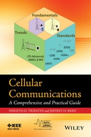 Cellular Communications - A Comprehensive and Practical Guide ebook by Nishith Tripathi, Jeffrey H. Reed