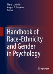 Handbook of Race-Ethnicity and Gender in Psychology ebook by Marie L. Miville,Angela D. Ferguson