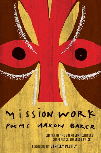 Mission Work - Poems ebook by Aaron Baker