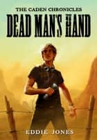 Dead Man's Hand ebook by Eddie Jones