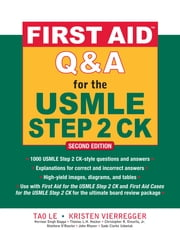 First Aid Q&A for the USMLE Step 2 CK, Second Edition ebook by Tao Le,Kristen Vierregger