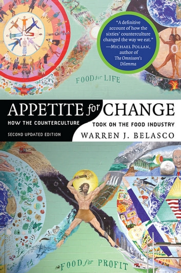 Appetite for Change - How the Counterculture Took On the Food Industry ebook by Warren J. Belasco