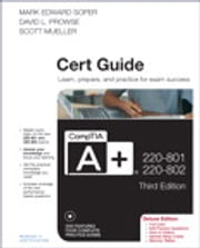CompTIA A+ 220-801 and 220-802 Authorized Cert Guide, Deluxe Edition ebook by Mark Edward Soper,David L. Prowse,Scott Mueller