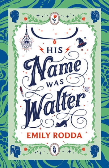 His Name Was Walter ebook by Emily Rodda