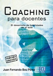 Coaching para docentes ebook by Juan Fernando Bou Pérez