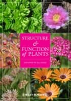 Structure and Function of Plants ebook by Jennifer W.  MacAdam