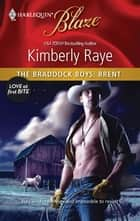 The Braddock Boys: Brent ebook by Kimberly Raye